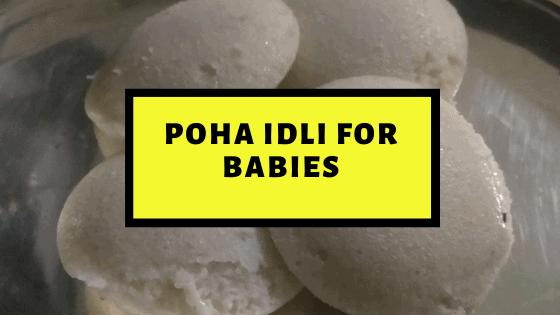 Poha idli for Babies – Best Babies Food Blog