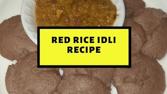 Red Rice idli – Healthy and Tasty Breakfast